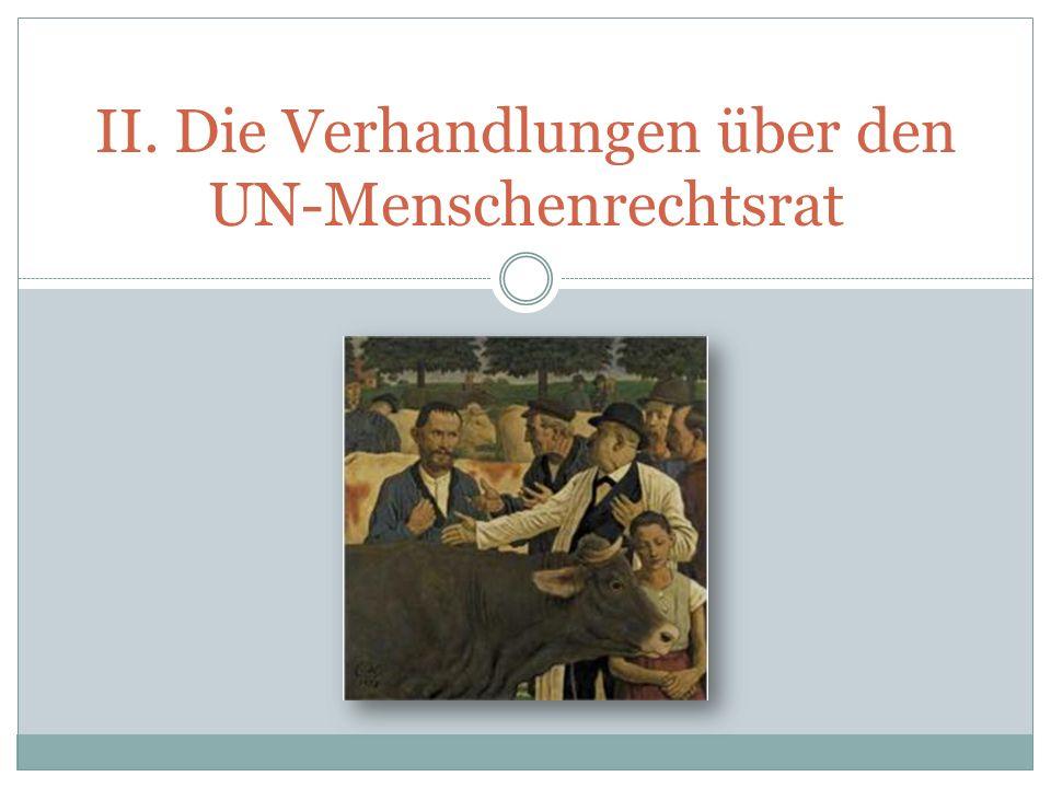 II. Die Verhandlungen über den UN-Menschenrechtsrat