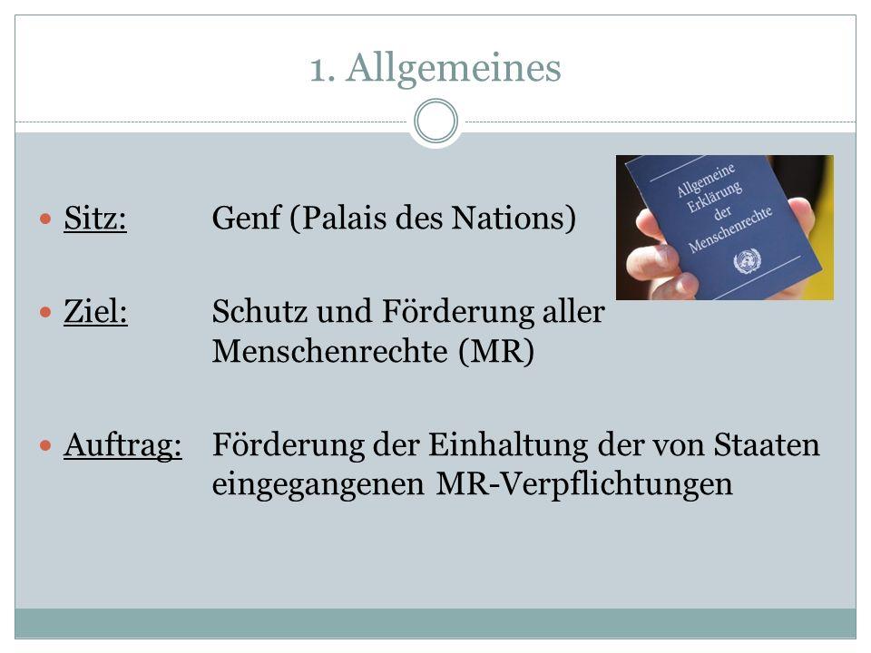 1. Allgemeines Sitz: Genf (Palais des Nations)