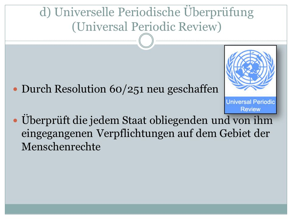 d) Universelle Periodische Überprüfung (Universal Periodic Review)