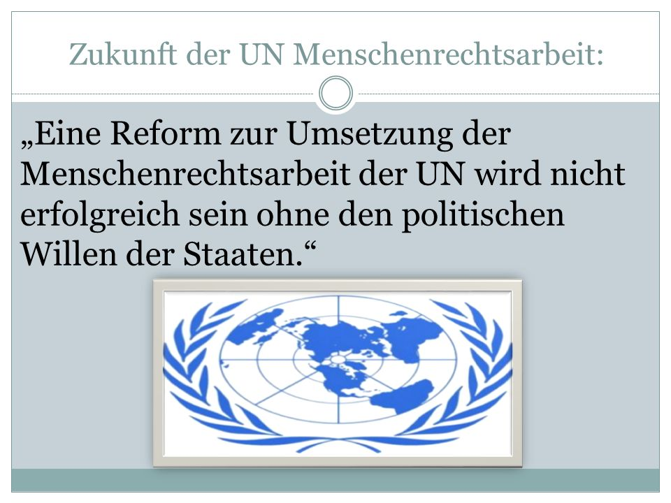 Zukunft der UN Menschenrechtsarbeit: