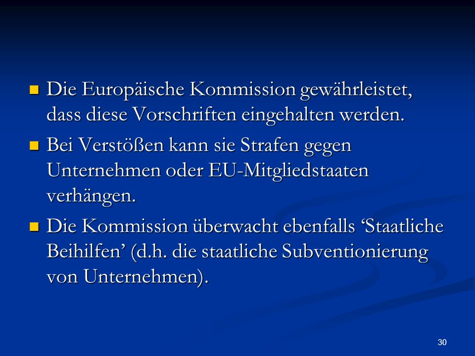Die Europäische Kommission gewährleistet, dass diese Vorschriften eingehalten werden.