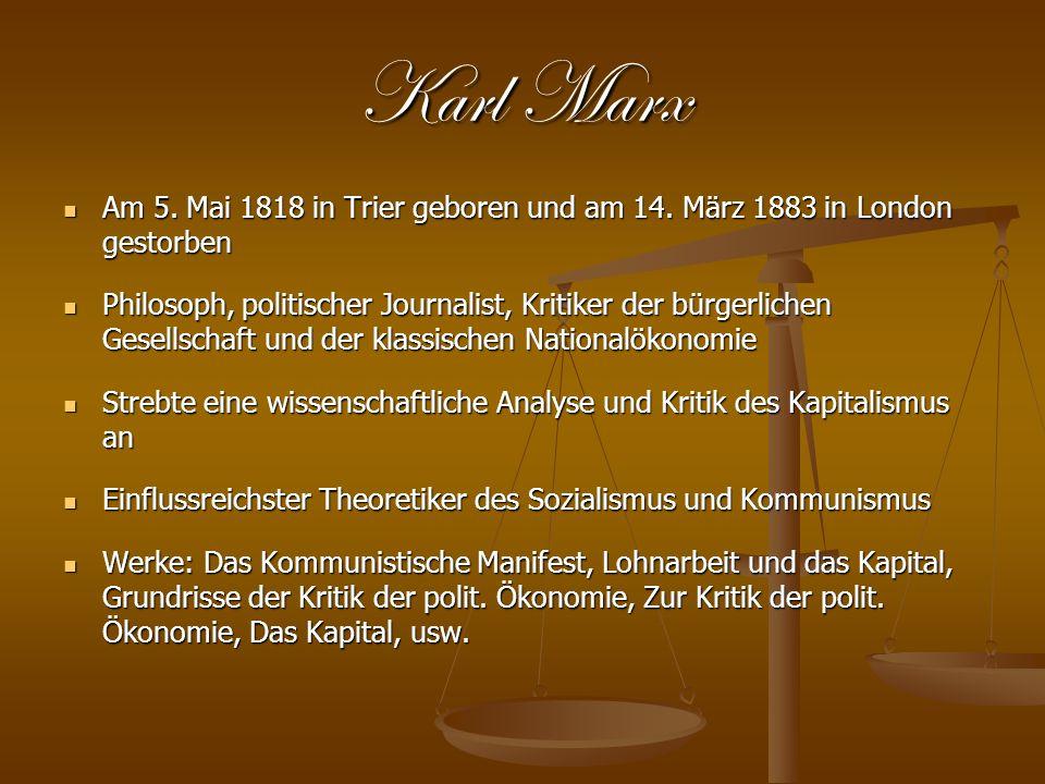 Karl Marx Am 5. Mai 1818 in Trier geboren und am 14. März 1883 in London gestorben.