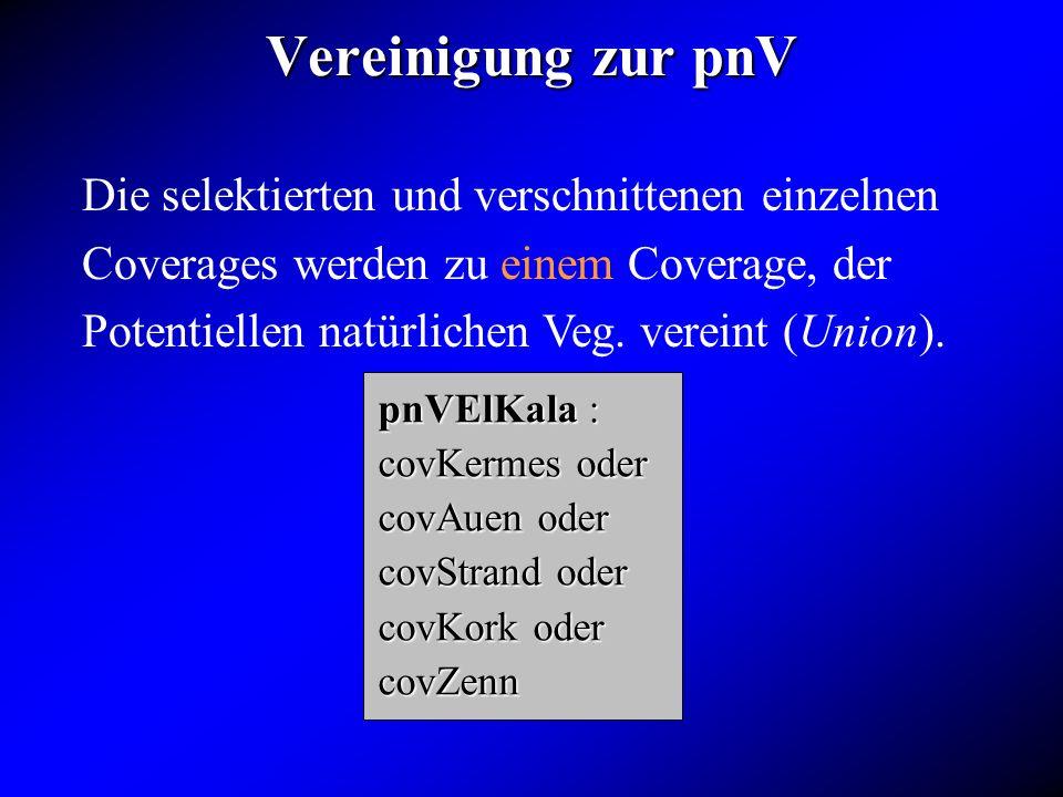 Vereinigung zur pnV Die selektierten und verschnittenen einzelnen