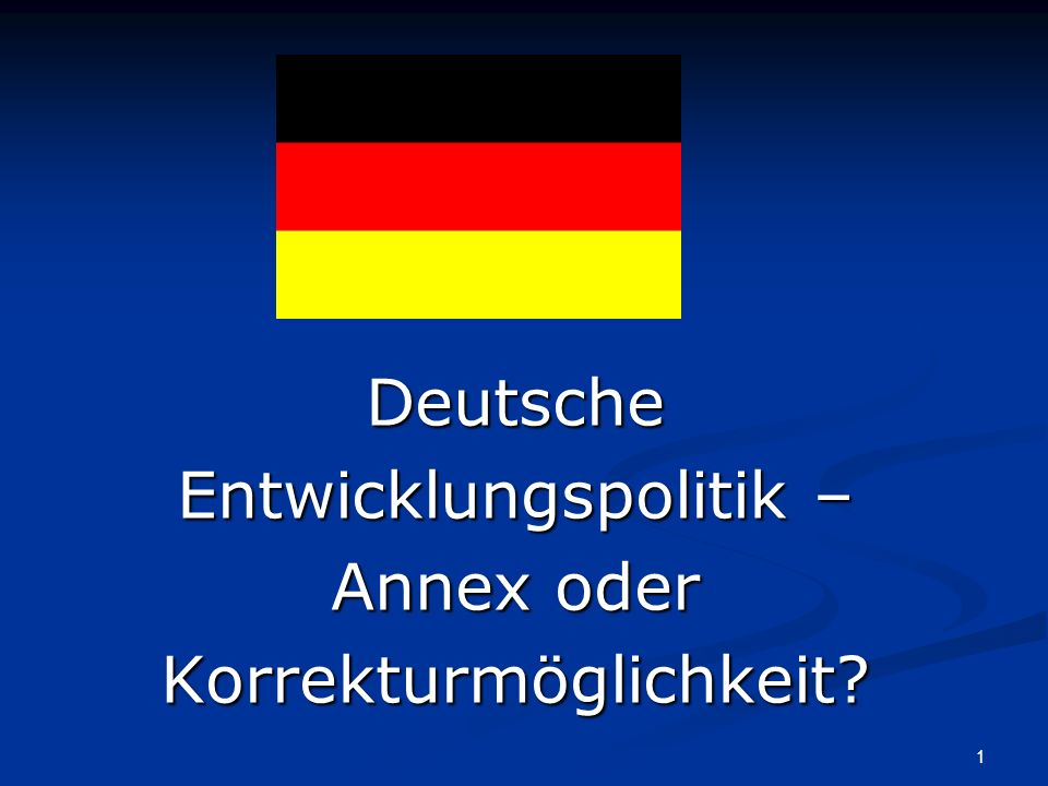 Deutsche Entwicklungspolitik – Annex oder Korrekturmöglichkeit