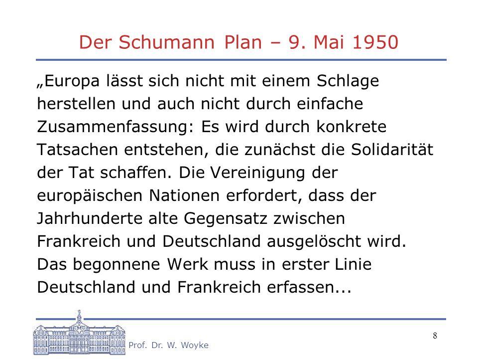 """Der Schumann Plan – 9. Mai 1950 """"Europa lässt sich nicht mit einem Schlage. herstellen und auch nicht durch einfache."""