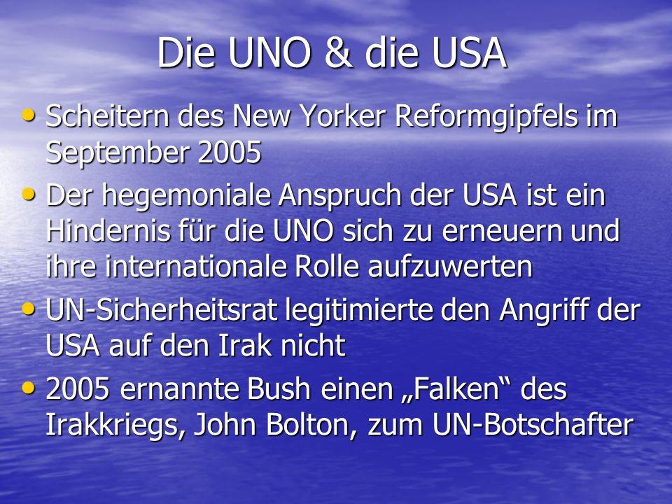 Die UNO & die USA Scheitern des New Yorker Reformgipfels im September 2005.