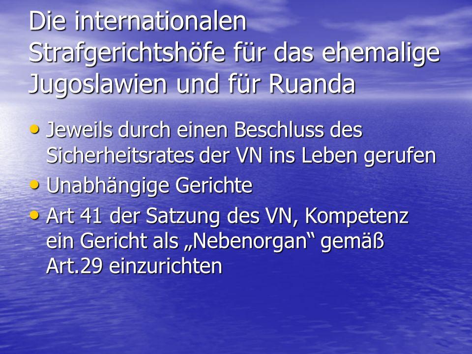 Die internationalen Strafgerichtshöfe für das ehemalige Jugoslawien und für Ruanda