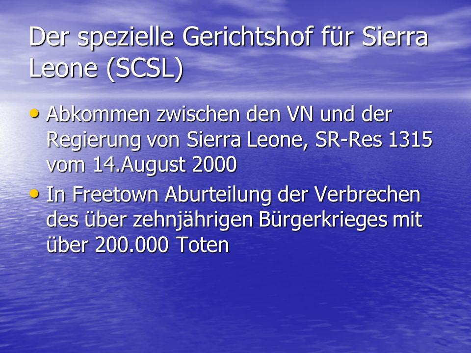 Der spezielle Gerichtshof für Sierra Leone (SCSL)