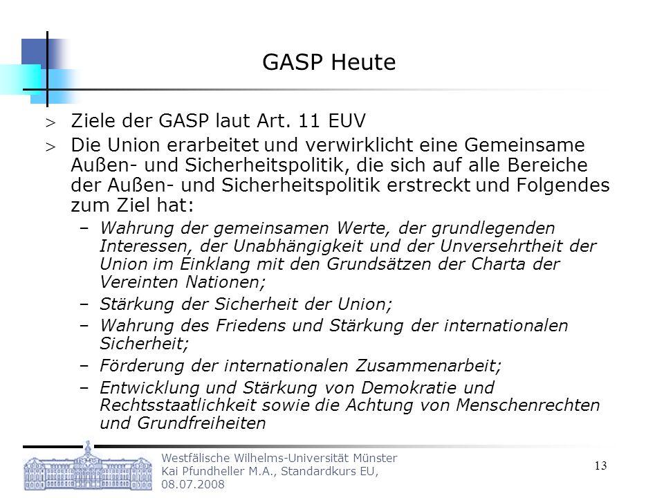 GASP Heute Ziele der GASP laut Art. 11 EUV