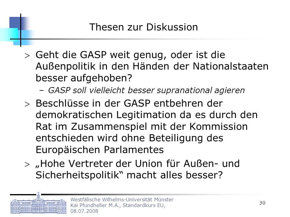 Thesen zur Diskussion Geht die GASP weit genug, oder ist die Außenpolitik in den Händen der Nationalstaaten besser aufgehoben