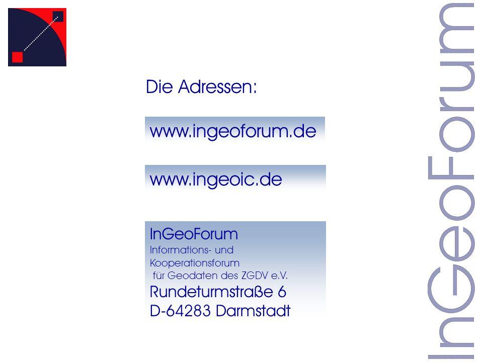 Die Adressen: www.ingeoforum.de www.ingeoic.de InGeoForum