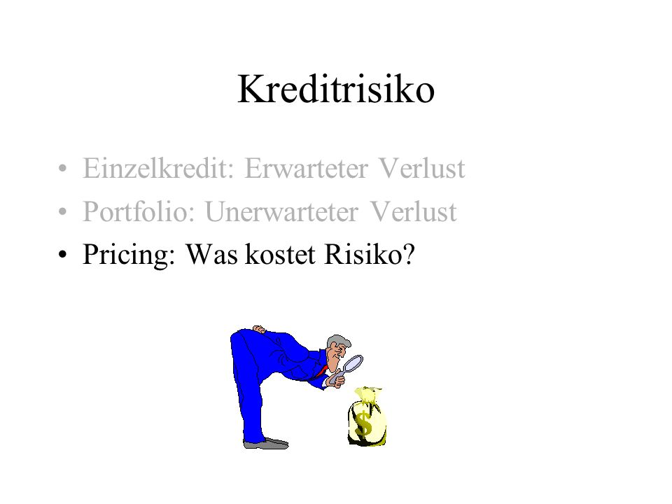 Kreditrisiko Einzelkredit: Erwarteter Verlust