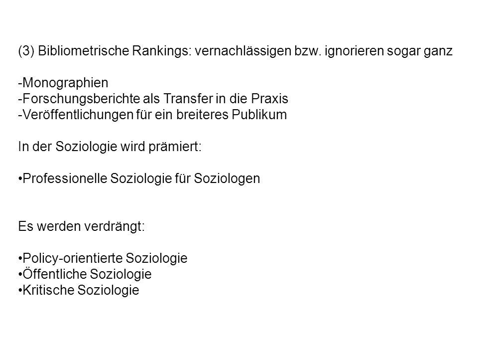 (3) Bibliometrische Rankings: vernachlässigen bzw