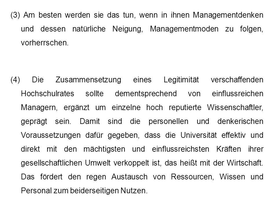(3) Am besten werden sie das tun, wenn in ihnen Managementdenken und dessen natürliche Neigung, Managementmoden zu folgen, vorherrschen.