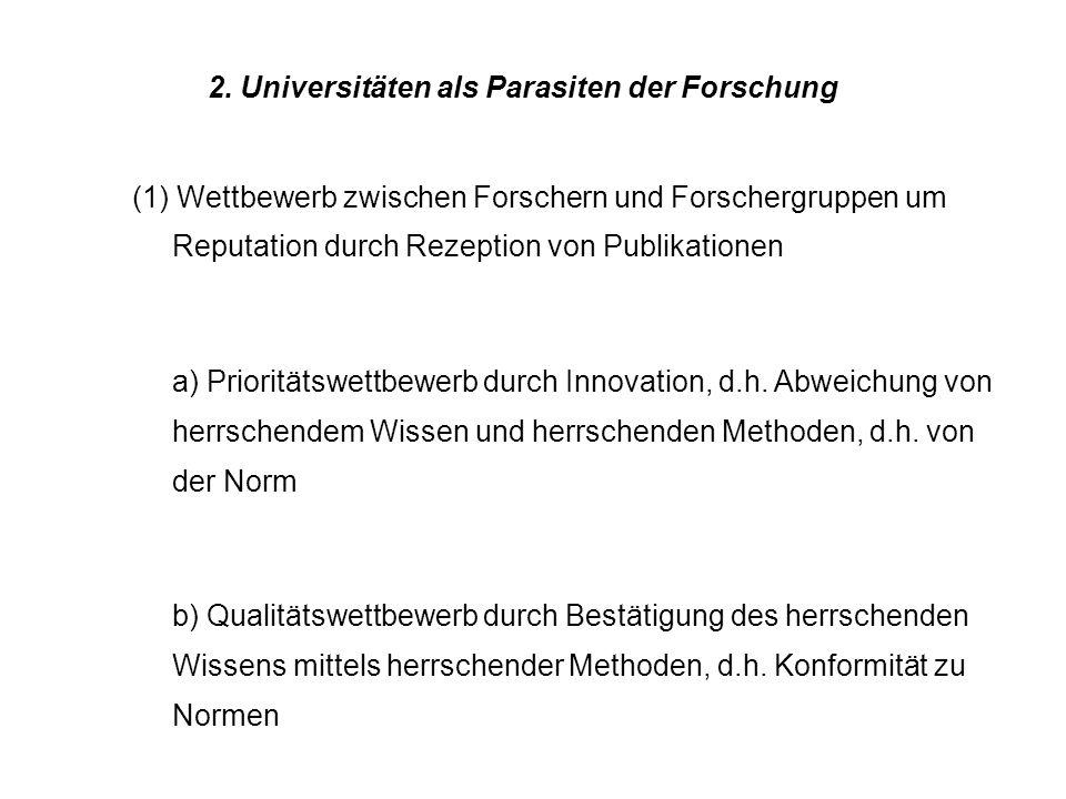 2. Universitäten als Parasiten der Forschung