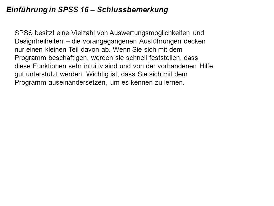 Einführung in SPSS 16 – Schlussbemerkung
