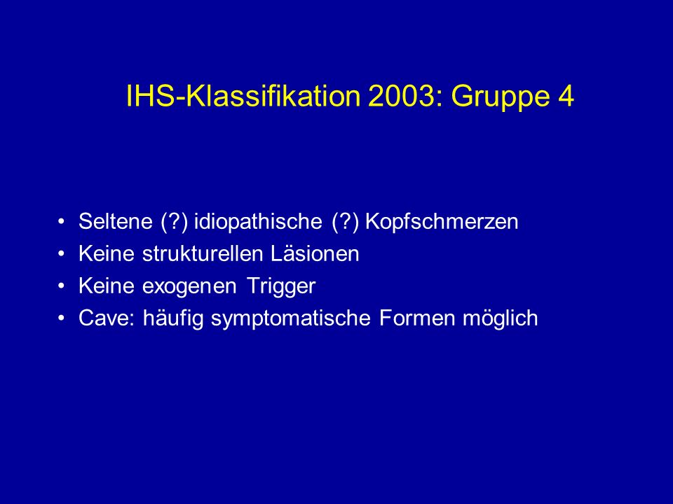 IHS-Klassifikation 2003: Gruppe 4