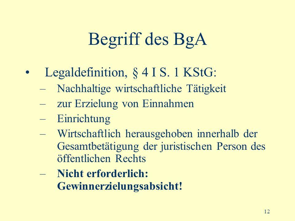 Begriff des BgA Legaldefinition, § 4 I S. 1 KStG: