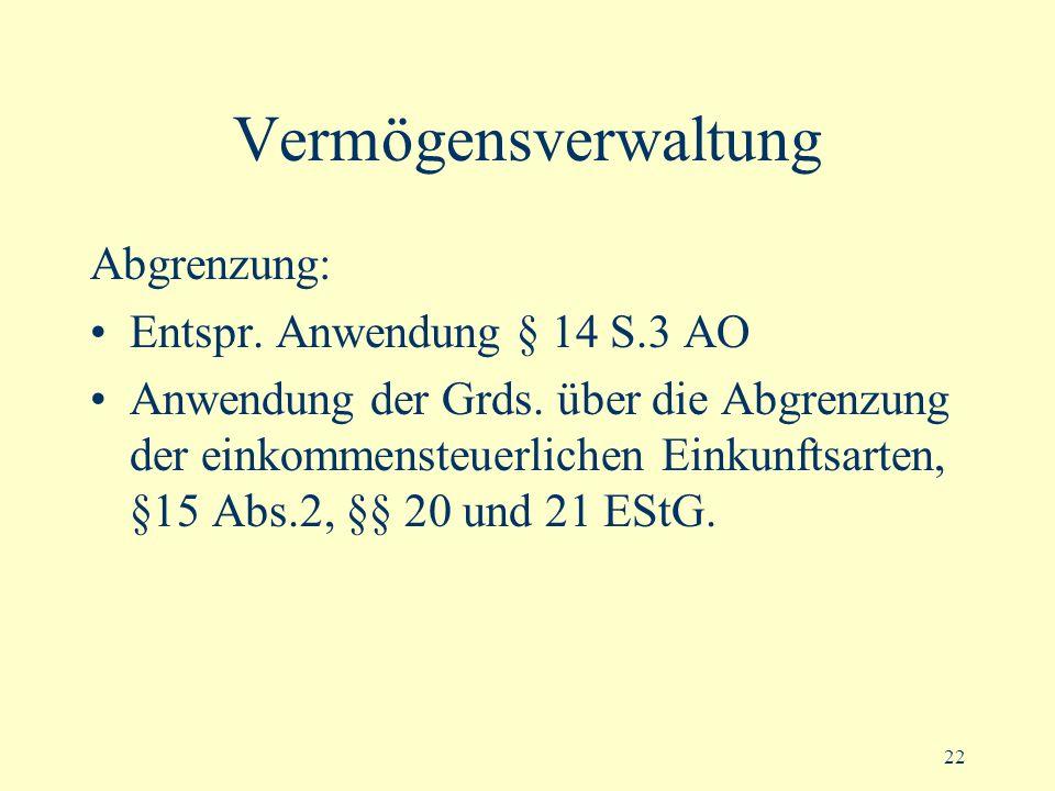 Vermögensverwaltung Abgrenzung: Entspr. Anwendung § 14 S.3 AO