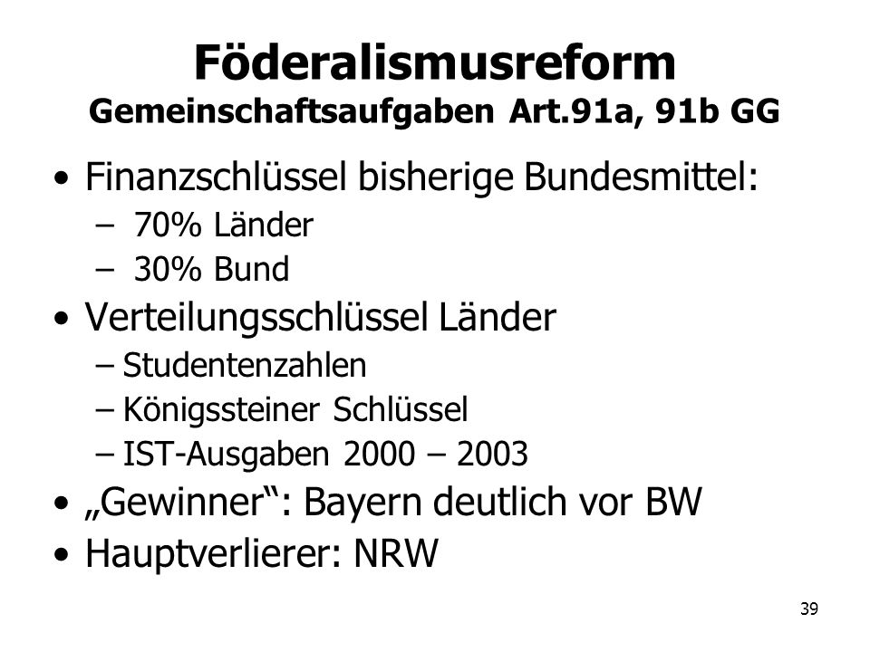 Föderalismusreform Gemeinschaftsaufgaben Art.91a, 91b GG