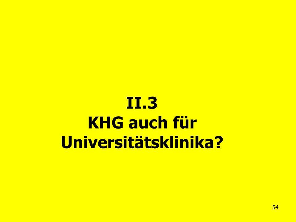 II.3 KHG auch für Universitätsklinika
