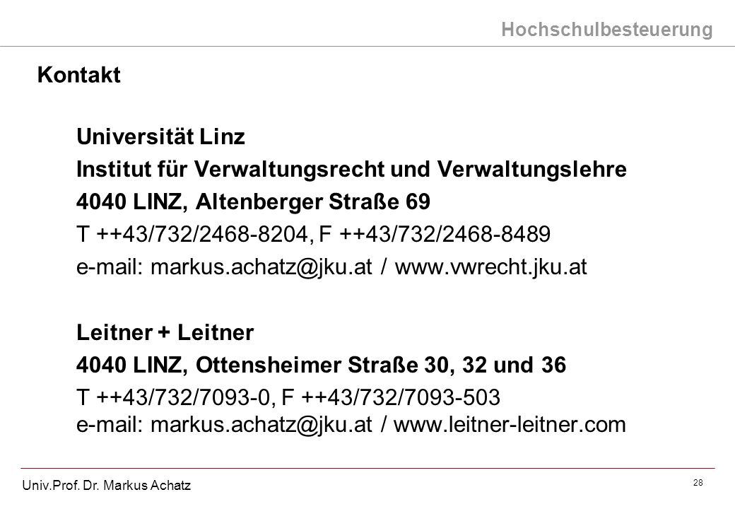Kontakt Universität Linz. Institut für Verwaltungsrecht und Verwaltungslehre. 4040 LINZ, Altenberger Straße 69.
