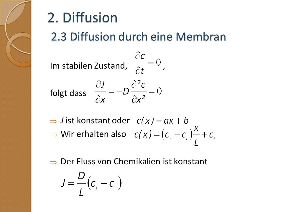 2. Diffusion 2.3 Diffusion durch eine Membran