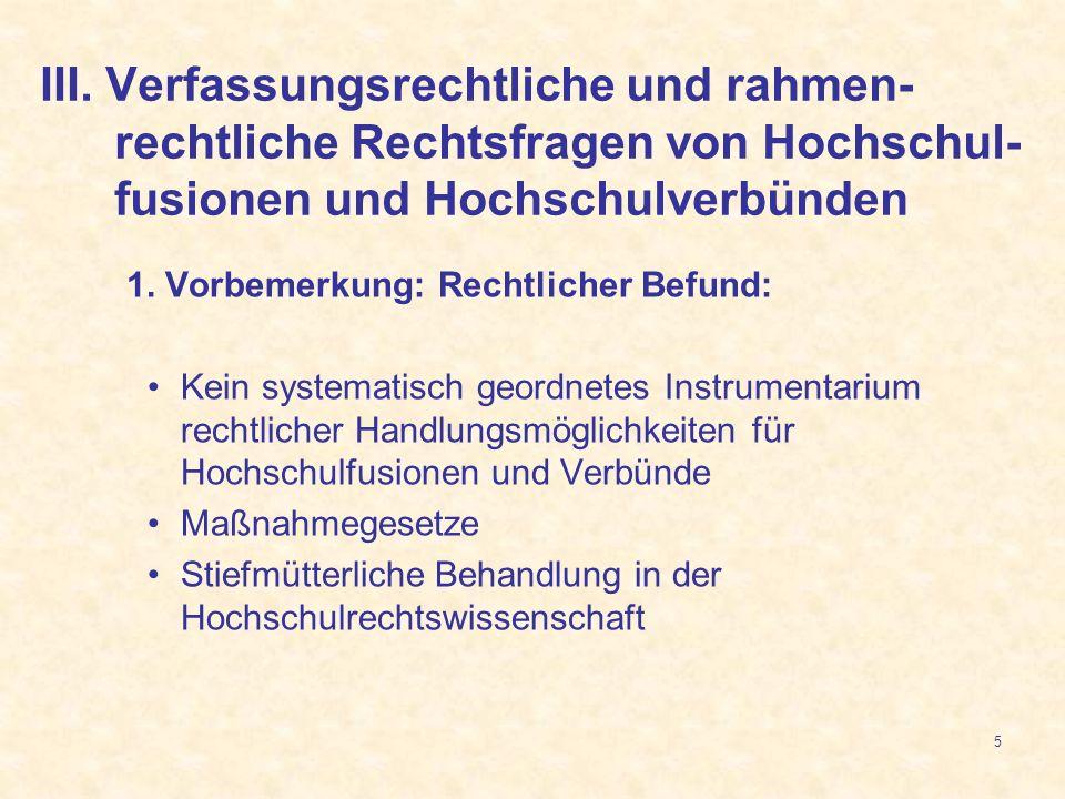 III. Verfassungsrechtliche und rahmen-rechtliche Rechtsfragen von Hochschul-fusionen und Hochschulverbünden
