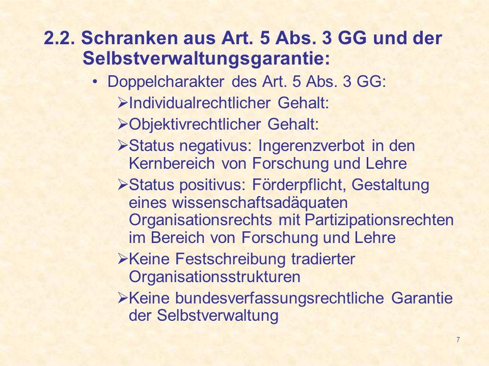 2.2. Schranken aus Art. 5 Abs. 3 GG und der Selbstverwaltungsgarantie: