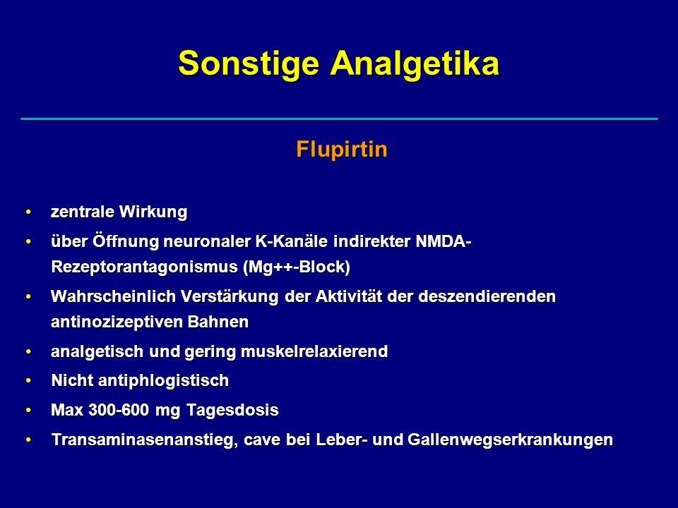 Sonstige Analgetika Flupirtin zentrale Wirkung