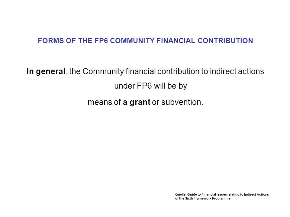 FORMS OF THE FP6 COMMUNITY FINANCIAL CONTRIBUTION