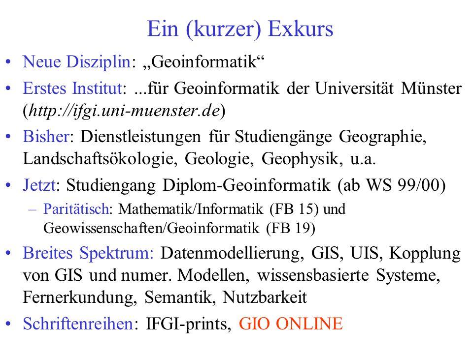 "Ein (kurzer) Exkurs Neue Disziplin: ""Geoinformatik"