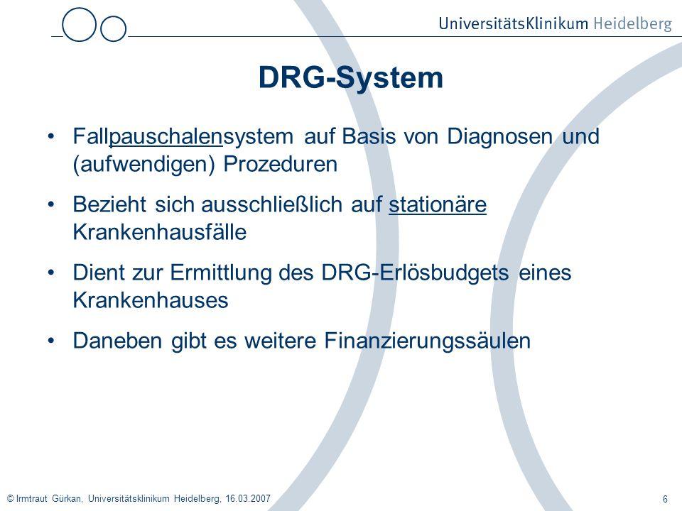 DRG-System Fallpauschalensystem auf Basis von Diagnosen und (aufwendigen) Prozeduren. Bezieht sich ausschließlich auf stationäre Krankenhausfälle.