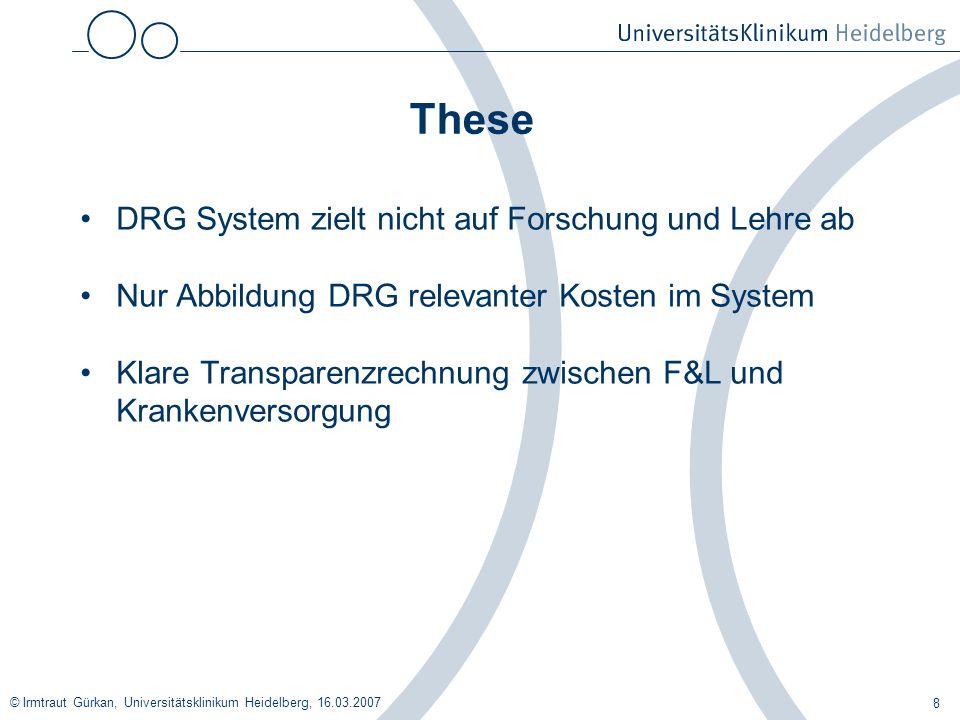 These DRG System zielt nicht auf Forschung und Lehre ab