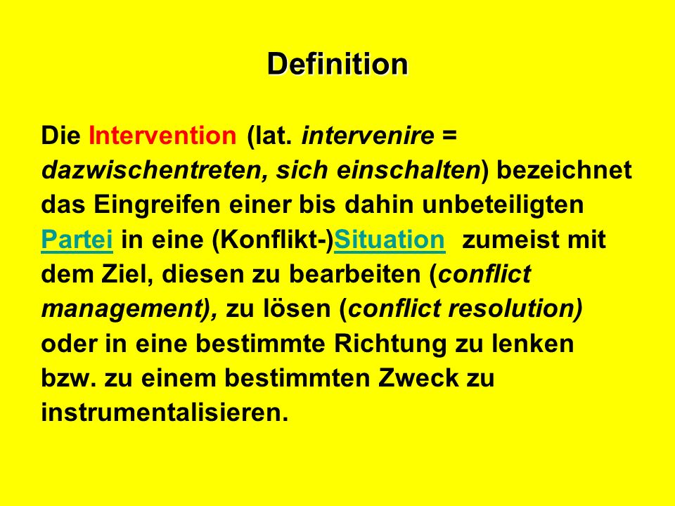 Definition Die Intervention (lat. intervenire =