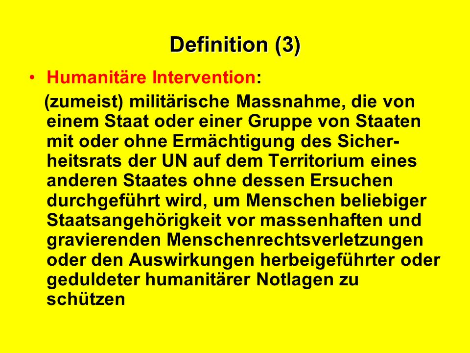 Definition (3) Humanitäre Intervention: