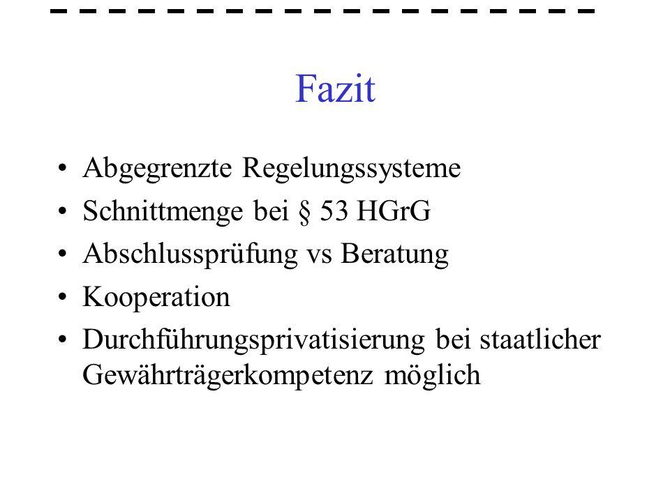 Fazit Abgegrenzte Regelungssysteme Schnittmenge bei § 53 HGrG