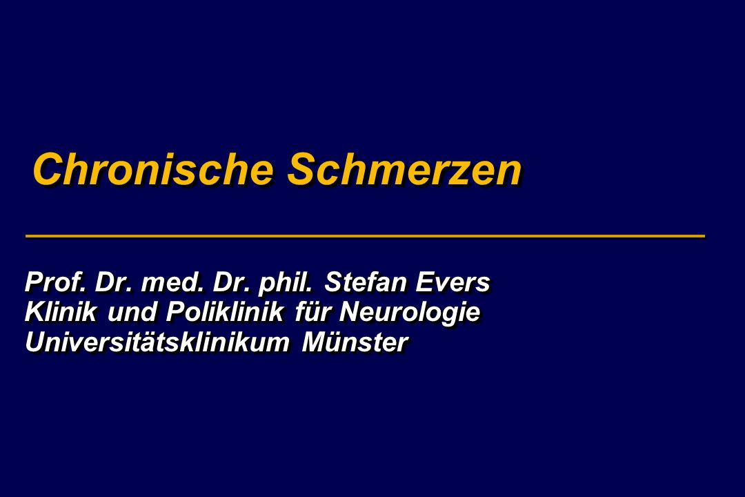 Chronische Schmerzen Prof. Dr. med. Dr. phil. Stefan Evers