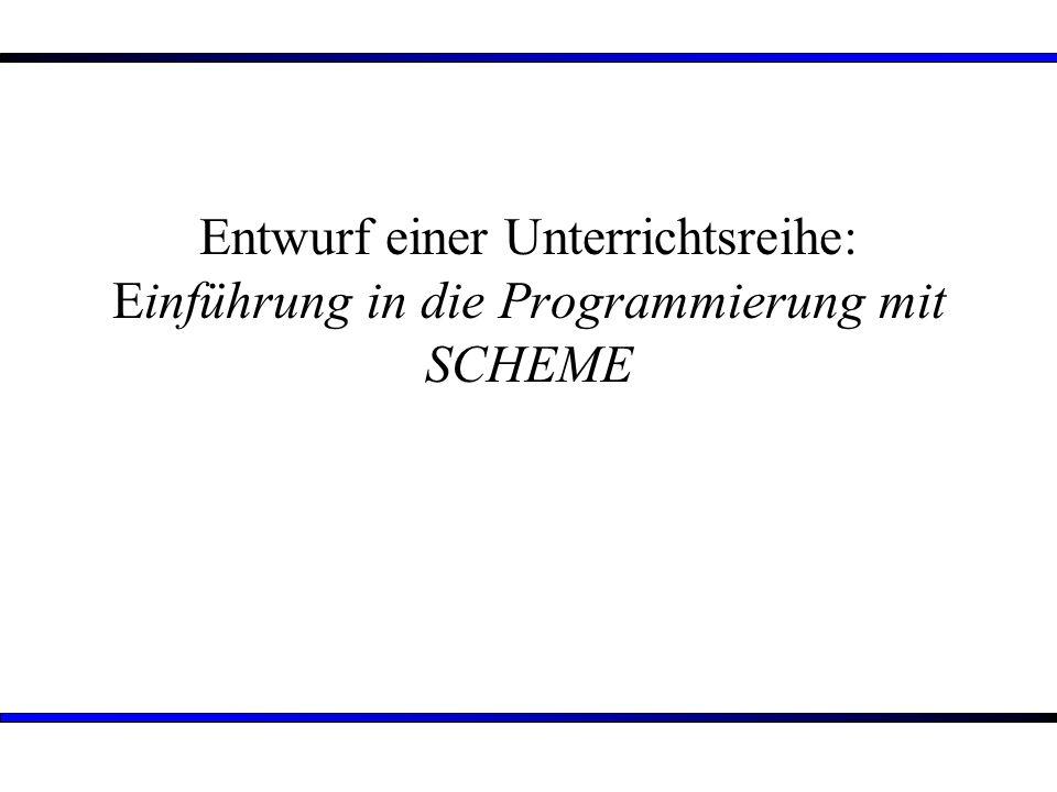 Entwurf einer Unterrichtsreihe: Einführung in die Programmierung mit SCHEME