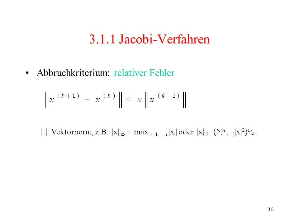 3.1.1 Jacobi-Verfahren Abbruchkriterium: relativer Fehler