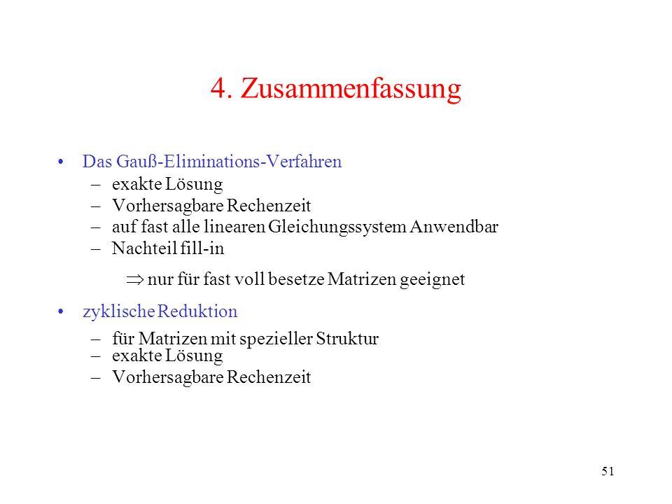 4. Zusammenfassung Das Gauß-Eliminations-Verfahren exakte Lösung