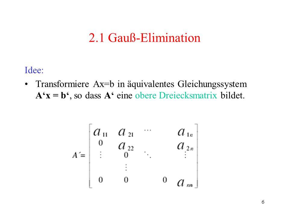 2.1 Gauß-Elimination Idee: