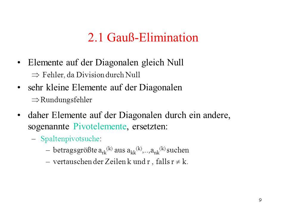 2.1 Gauß-Elimination Elemente auf der Diagonalen gleich Null