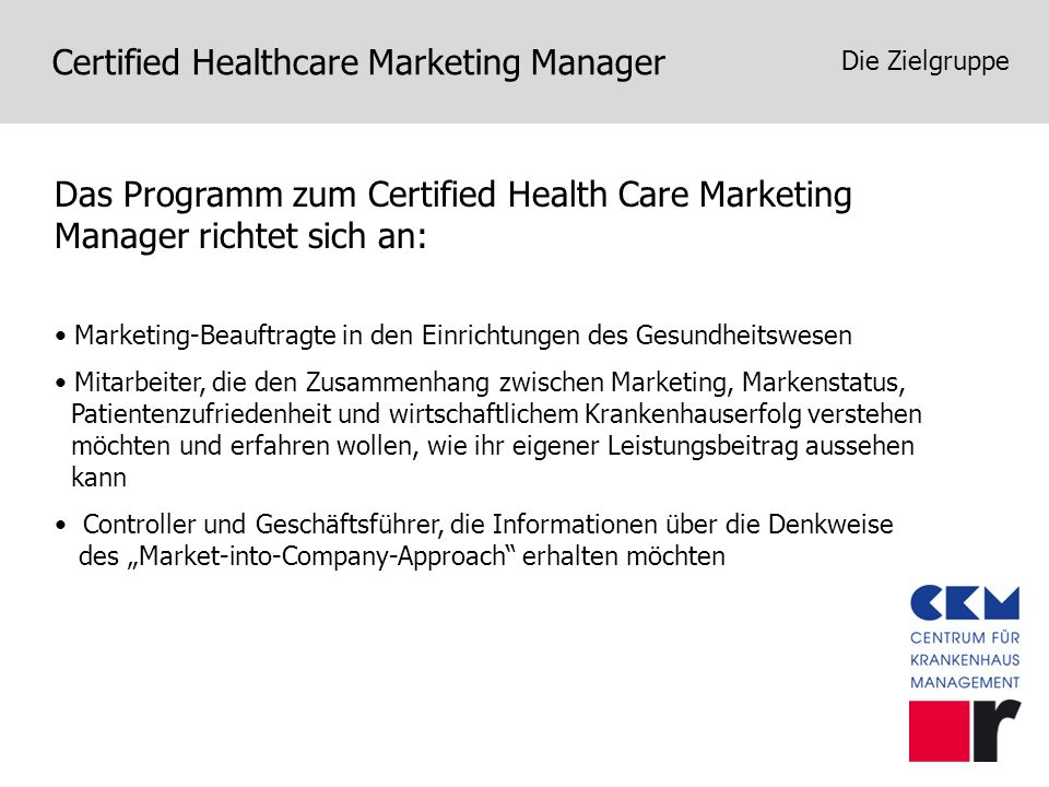 Die Zielgruppe Das Programm zum Certified Health Care Marketing Manager richtet sich an: