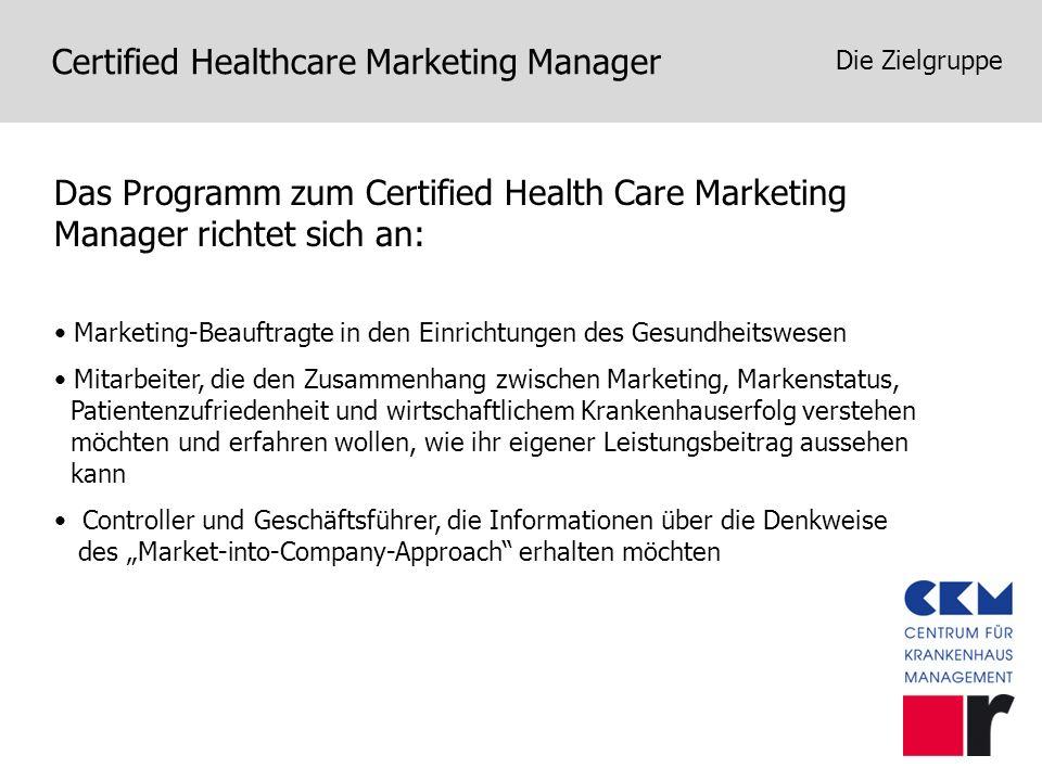 Die ZielgruppeDas Programm zum Certified Health Care Marketing Manager richtet sich an: