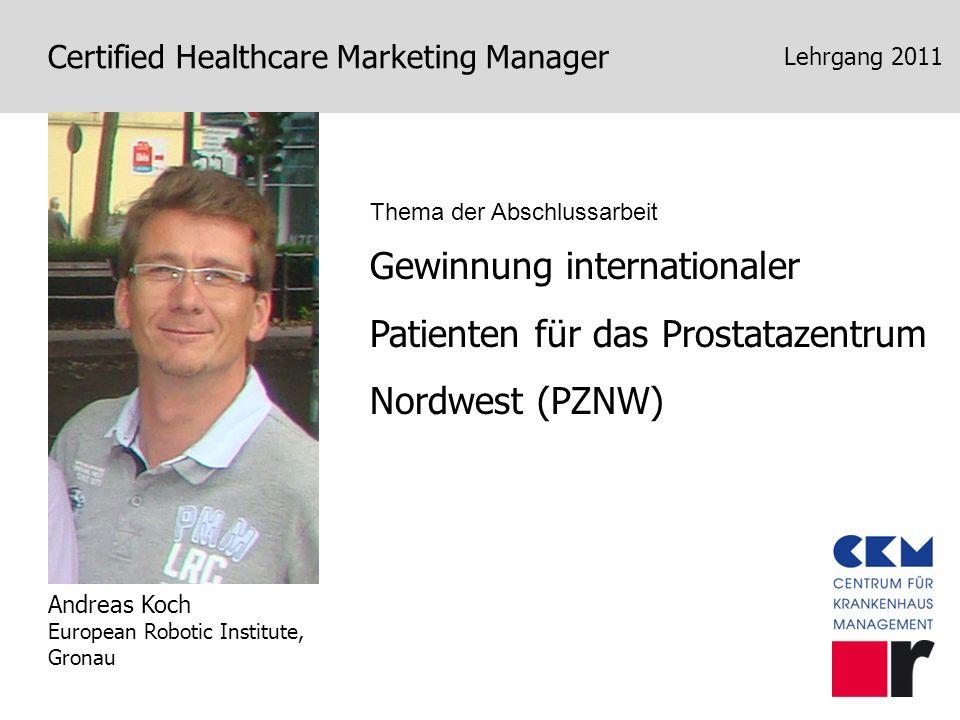 Lehrgang 2011 Thema der Abschlussarbeit. Gewinnung internationaler Patienten für das Prostatazentrum Nordwest (PZNW)