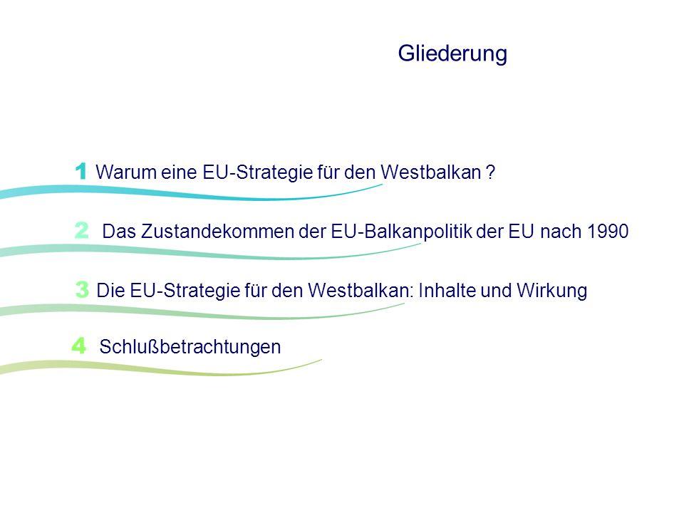 Gliederung 1 Warum eine EU-Strategie für den Westbalkan 2 Das Zustandekommen der EU-Balkanpolitik der EU nach 1990.