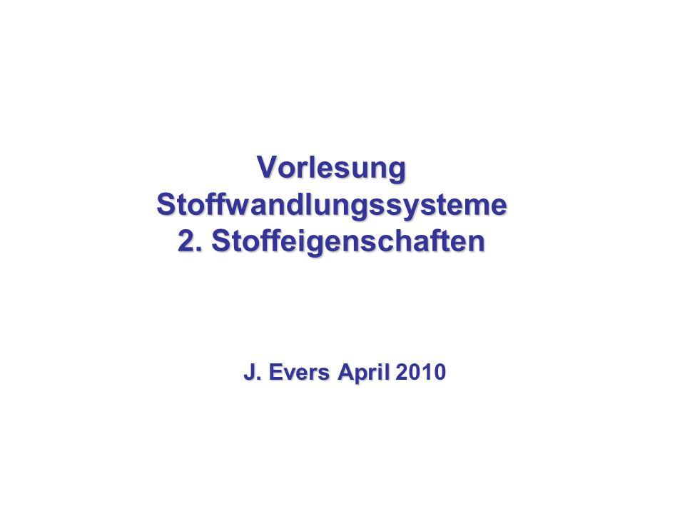 Vorlesung Stoffwandlungssysteme 2. Stoffeigenschaften