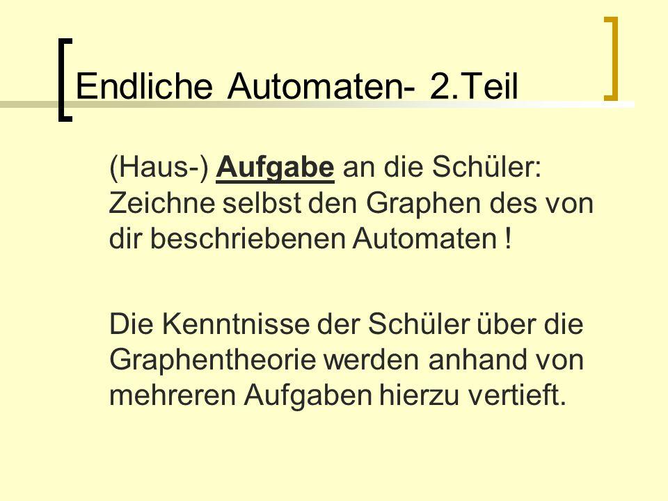 Endliche Automaten- 2.Teil