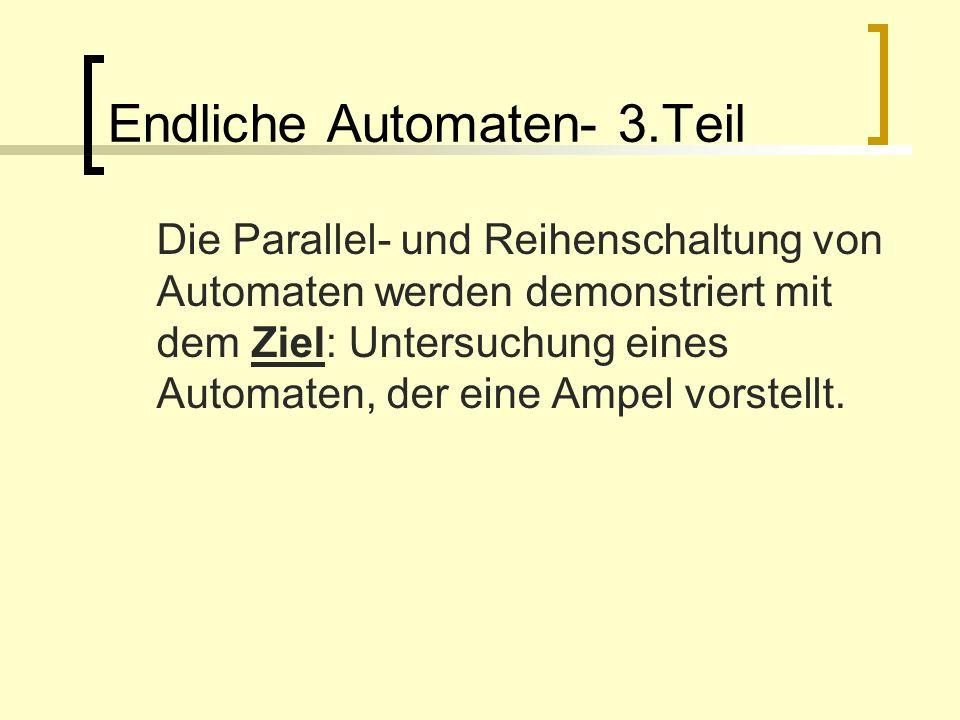 Endliche Automaten- 3.Teil